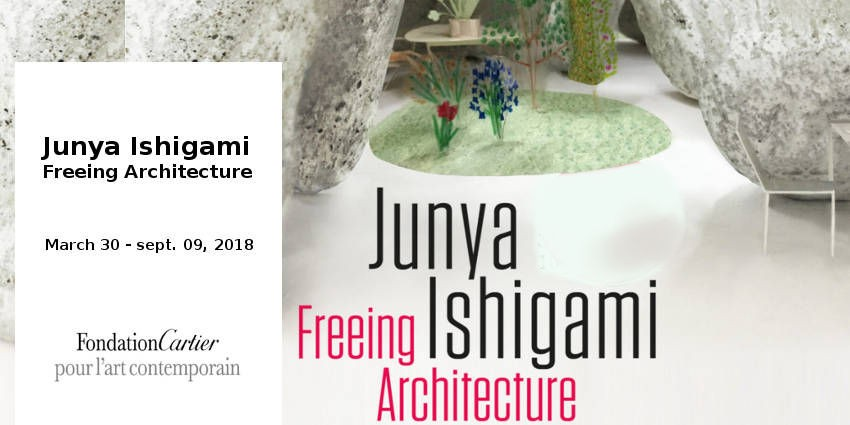 EXPO // JUNYA ISHIGAMI // FREEING ARCHITECTURE // FONDATION CARTIER // PARIS