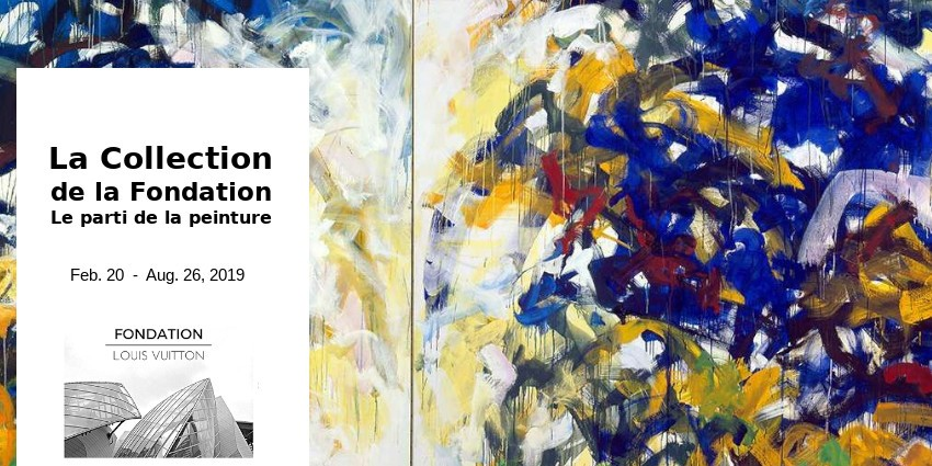 EXHIBITION //  A VISION FOR PAINTING  // FONDATION LOUIS VUITTION // PARIS