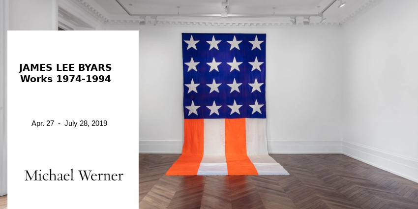 EXHIBITION //  JAMES LEE BYARS  //  MICHAEL WERNER GALLERY  // LONDON