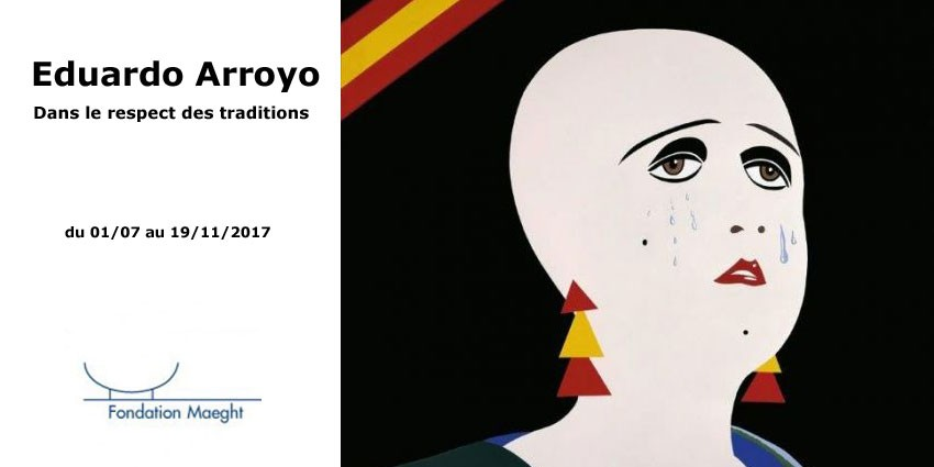 Expo // Eduardo Arroyo // Fondation Maeght