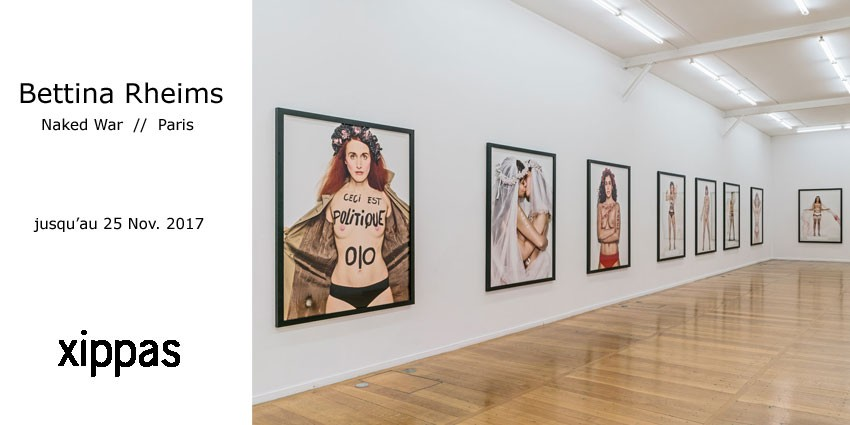 Expo // Bettina Rheims // Naked War // Xippas - Paris