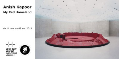 Expo // Anish Kapoor - My Red Homeland // MAMC30 - Saint Etienne