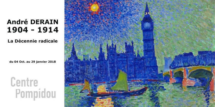 EXHIBITION // ANDRE DERAIN  // LA DECENNIE RADICALE // PARIS