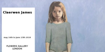 EXHIBITION //  CLAERWEN  JAMES //  FLOWERS GALLERY // LONDON