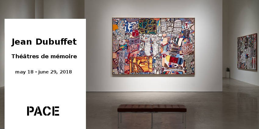EXPO // JEAN DUBUFFET : THEATRES DE MEMOIRE // PACE GALLERY // NEW YORK
