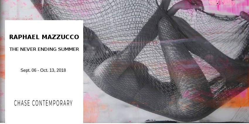 EXHIBITION //  RAPHAEL MAZZUCCO - THE NEVER ENDING SUMMER // CHASE // NEW YORK