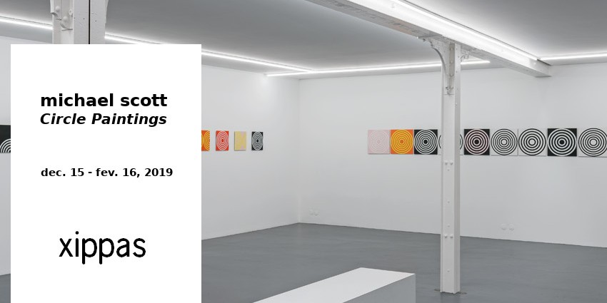 EXPO // MICHAEL SCOTT - CIRCLE PAINTINGS // XIPPAS - PARIS