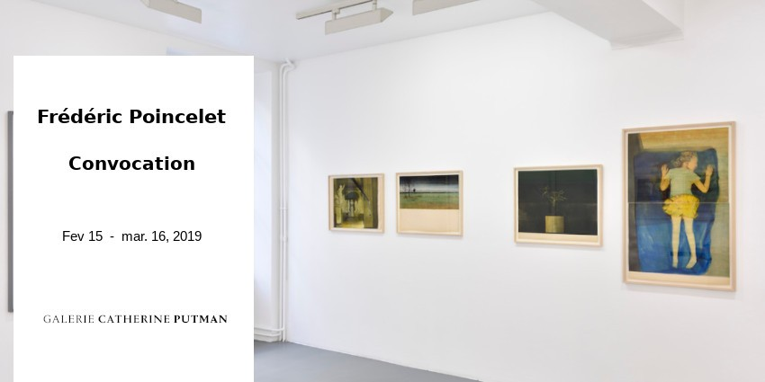 EXHIBITION // FREDERIC POINCELET // GALERIE CATHERINE PUTMAN // PARIS