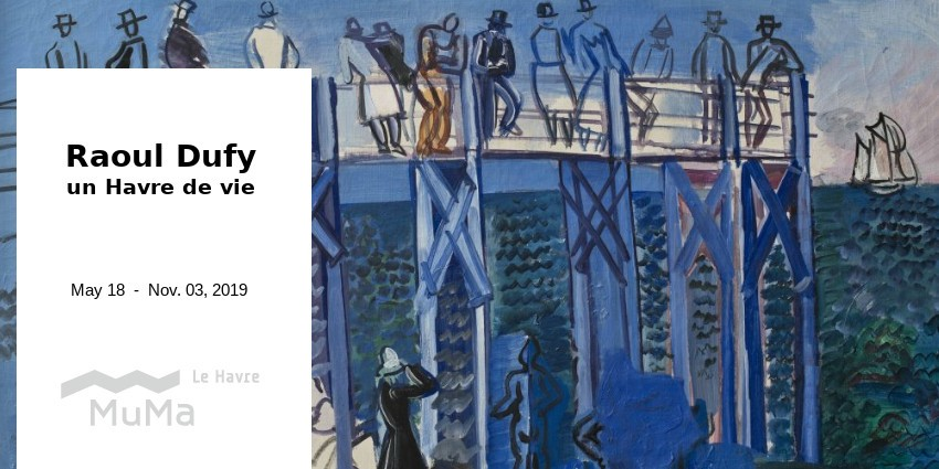 EXHIBITION // RAOUL DUFY IN LE HAVRE // MUMA // LE HAVRE