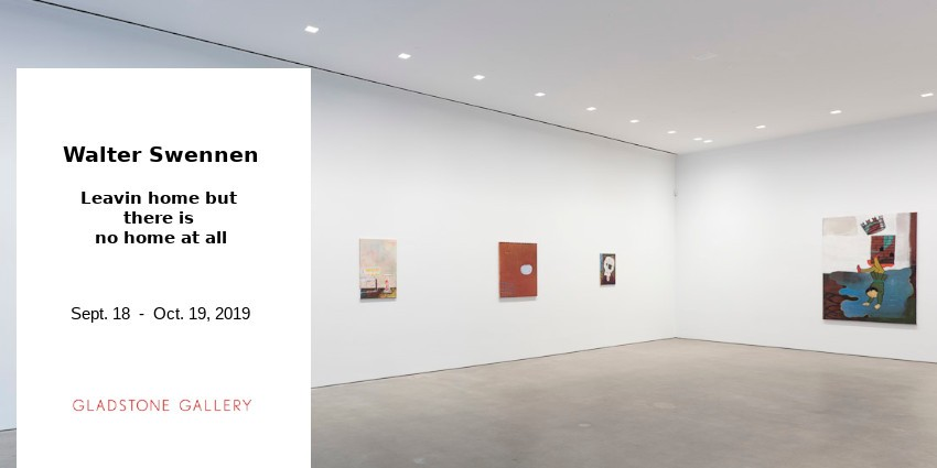 EXHIBITION //  WALTER SWENNEN // GLADSTONE GALLERY // NEW YORK
