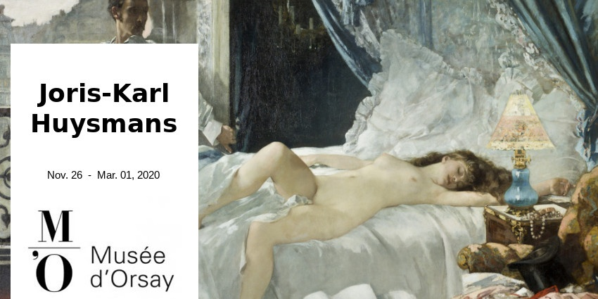 EXPO // JORIS KARL HUYSMANS // MUSEE D'ORSAY // PARIS