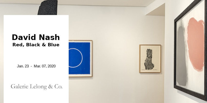 EXPO // DAVID NASH - RED, BLACK AND BLUE // GALERIE LELONG & CO // PARIS