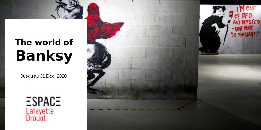 EXPO // THE WORLD OF BANKSY // ESPACE LAFAYETTE - DROUOT // PARIS
