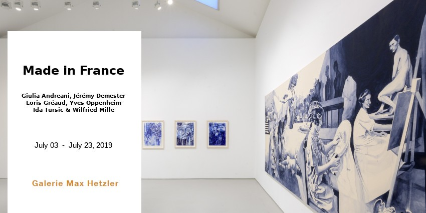 EXHIBITION // MADE IN FRANCE  // GALERIE MAX HETZLER  // PARIS